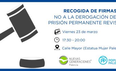 El Partido Popular y Nuevas Generaciones de Palencia realizarán mañana viernes día 23 de marzo una recogida de firmas en contra de la derogación de la Prisión Permanente Revisable